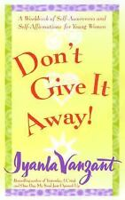 Don't Give It Away! : A Workbook of Self-Awareness and Self-Affirmations for You