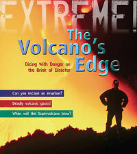 The Volcano's Edge: Danger on the Brink of Disaster (Extreme!),Anna Claybourne,N
