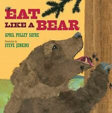 Eat Like a Bear by Sayre, April Pulley