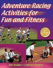 Adventure Racing Activities for Fun and Fitness, Himberg, Cathrine, DeJager, Dan