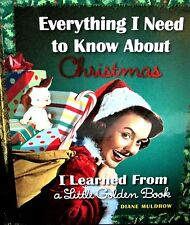 Everything I Need to Know about Christmas I Learned from a Little Golden Book HC