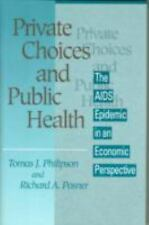 Private Choices and Public Health: The AIDS Epidemic in an Economic-ExLibrary
