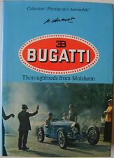 Bugatti Thoroughbreds from Molsheim by Pierre Dumont English Language edition
