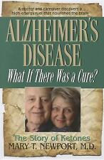 Alzheimer's Disease: What If There Was a Cure? by Mary T. Newport