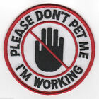 Please Don't Pet Me I'm Working Service Dog / Working Dog K9 K-9 Sew On Patch