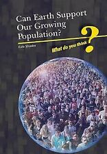 Can Earth Support Our Growing Population? (What Do You Think?)
