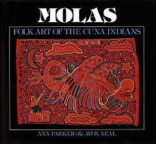 Molas : Folk Art of the Cuna Indians by Avon Neal and Ann Parker (1983,...