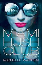 MIAMI HUSH CLUB - PAM BEREHULKE MICHELLE WARREN (PAPERBACK) NEW