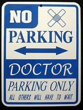 DOCTOR  PARKING ONLY Steel Sign - office, hospital, medical