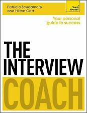 Teach Yourself Business Ser.: The Interview Coach by Pat Scudamore and Hilton...