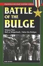 Battle of the Bulge: v. 2: Hell at Butgenbach / Seize the Bridges by Hans...