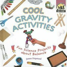 Cool Gravity Activities: Fun Science Projects about Balance (Cool Science (Hardc