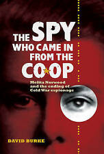 The Spy Who Came In From the Co–op – Melita Norwood and the Ending o