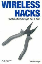 Wireless Hacks: 100 Industrial-Strength Tips & Tools