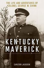 NEW - Kentucky Maverick: The Life and Adventures of Colonel George M. Chinn