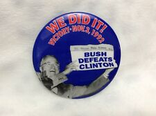 PRESIDENT BUSH WE  DID  IT! PRESIDENTIAL  VICTORY  1992 PIN Button OOPS!