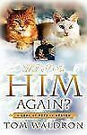 Will I See Him Again? A Look at Pets in Heaven by Tom Waldron (2006, Paperback)