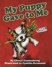 My Puppy Gave to Me, Dannenbring, Cheryl, New Books