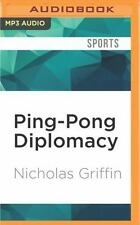 Ping-Pong Diplomacy : The Secret History Behind the Game That Changed the...