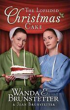 The Lopsided Christmas Cake by Wanda E. Brunstetter and Jean Brunstetter...