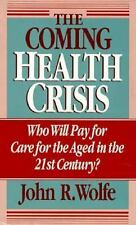 The Coming Health Crisis : Who Will Pay for Care for the Aged in the 2-ExLibrary