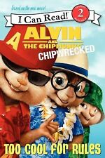 Alvin and the Chipmunks: Chipwrecked - Too Cool for Rules (I Can Read, Level 2),