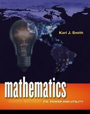 Mathematics : Its Power and Utility by Karl J. Smith (2008, Hardcover, Revised)