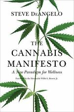 The Cannabis Manifesto : A New Paradigm for Wellness by Steve DeAngelo (2015,...