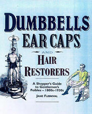 DUMBELLS, EARCAPS AND HAIR RESTORERS: A SHOPPER'S GUIDE TO A GENTLEMAN'S FOIBLES