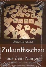 ZUKUNFTSSCHAU AUS DEM NAMEN - Arpad von Nahodyl BUCH - NEU