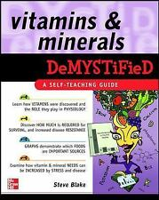 Demystified: Vitamins and Minerals Demystified by Steve Blake (2007, Paperback)