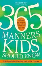 365 Manners Kids Should Know : Games, Activities, and Other Fun Ways to Help...