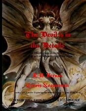 The Devil Is in the Details an Illustration Collection of Fiendish Art of...