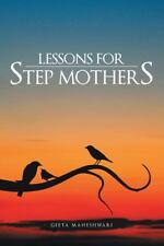 Lessons for Step Mothers by Geeta Maheshwari (2013, Paperback)
