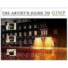 The Artist's Guide to GIMP : Creative Techniques for Photographers, Artists,...