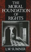 NEW - The Moral Foundation of Rights by Sumner, L. W.