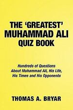 The Greatest Muhammad Ali Quiz Book : Hundreds of Questions about Muhammad...
