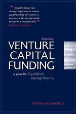 Venture Capital Funding : A Practical Guide to Raising Finance by Stephen...