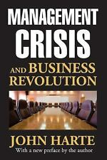 Management Crisis and Business Revolution by John Harte (2014, Paperback)