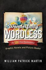 Wonderfully Wordless : The 500 Mcb by William Patrick Martin (2015, Hardcover)