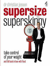 Supersize Vs Superskinny: Take Control of Your Weight Christian Jessen Very Good