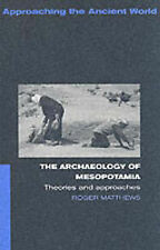 The Archaeology of Mesopotamia: Theories and Approaches (Approaching the Ancient