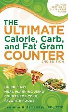 The Ultimate Calorie, Carb, and Fat Gram Counter : Quick, Easy Meal Planning...