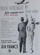 PUBLICITE AIR FRANCE BON VOYAGE PARIS NEW YORK AMERIQUE AVION DE 1957 FRENCH AD