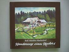 Rolf Miedtke-Markenhof Wanderwege eines Malers 1987 Signatur vom Autor