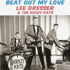Lee Dresser & The Krazy Kats - Beat Out My Love CD Rock 'n' Roll Rockabilly NEW