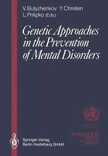 Genetic Approaches in the Prevention of Mental Disorders : Proceedings of the...