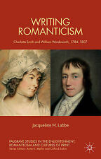 Writing Romanticism (Palgrave Studies in the Enlightenment, Romanticism and the