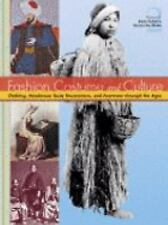 Fashion Costume and Culture: Clothing Headwear Body Decorations and Footwear Thr