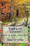Steps to Christ by Ellen G. White (2009, Paperback)